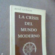 Libros de segunda mano: LA CRISIS DEL MUNDO MODERNO. RENÉ GUENÓN. ED. OBELISCO, 1982. 1ª ED. 114 PP.. Lote 173963232