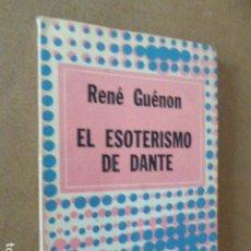 Libros de segunda mano: EL ESOTERISMO DE DANTE. RENÉ GUENÓN. ED. DEDALO, 1978. 119 PP.. Lote 173963390