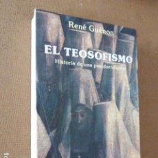 Libros de segunda mano: EL TEOSOFISMO. HISTORIA DE UNA PSEUDORELIGION. RENÉ GUENÓN. ED. OBELISCO, 1989. 316 PP.. Lote 173963608