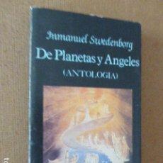 Libros de segunda mano: DE PLANETAS Y ANGELES. ANTOLOGIA. INMANUEL SWEDENBORG. ED. MIRAGUANO, 1988. 220 PP. Lote 173964002