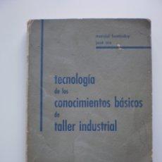 Libros de segunda mano: TECNOLOGIA DE LOS CONOCIMIENTOS BASICOS DE TALLER INDUSTRIAL. VOL. II. Lote 173979458