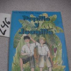 Libros de segunda mano: PEPILLO Y JUANILLO. Lote 173994025