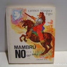 Libros de segunda mano: MAMBRÚ NO FUE A LA GUERRA - CARMEN VÁZQUEZ VIGO- LA BALLENA ALEGRE DONCEL 1ª EDICION 1970. Lote 173998597