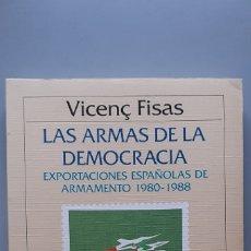 Libros de segunda mano: VICENÇ FISAS: LAS ARMAS DE LA DEMOCRACIA. Lote 174009948