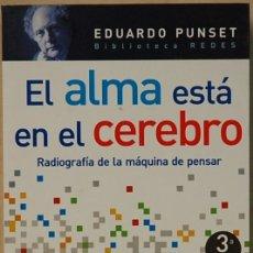Libros de segunda mano: LMV - E. PUNSET.- EL ALMA ESTA EN EL CEREBRO. RADIOGRAFIA DE LA MAQUINA DE PENSAR. AGUILAR. 2006. Lote 174017997