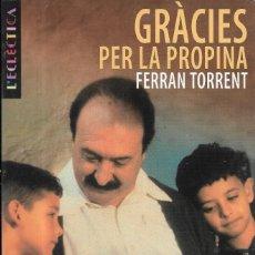 Libros de segunda mano: == ED34 - GRASIES PER LA PROPINA - FERRAN TORRENT. Lote 174037210