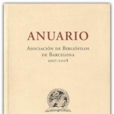 Libros de segunda mano: 2009 - BIBLIOFILIA - ANUARIO DE LA ASOCIACIÓN DE BIBLIÓFILOS DE BARCELONA 2007-2008 - ILUSTRADO. Lote 174040504