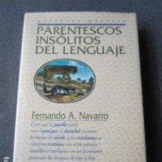 Libros de segunda mano: PARENTESCOS INSÓLITOS DEL LENGUAJE - FERNANDO A. NAVARRO - EDICIONES DEL PRADO 2002 + INFO.. Lote 174047577