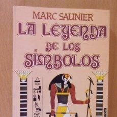 Livros em segunda mão: LA LEYENDA DE LOS SÍMBOLOS / MARC SAUNIER / 1989. EDICOMUNICACIÓN. Lote 174060347