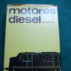 Libros de segunda mano: MOTORES DIESEL ADAMS. Lote 174060629
