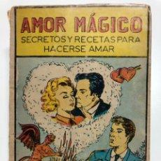 Libros de segunda mano: AMOR MÁGICO. SECRETOS Y RECETAS PARA HACERSE AMAR. 1970. Lote 174062663