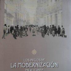 Libros de segunda mano: LOS INICIOS DE LA MODERNIZACIÓN EN ALICANTE 1882-1914. CAM. 1999. Lote 174069283