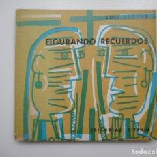 Libros de segunda mano: LUIS SEOANE FIGURANDO RECUERDOS Y95636. Lote 174072605