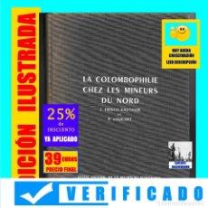 Libros de segunda mano: LA COLOMBOPHILIE CHEZ LES MINEURS DU NORD - J. FRISCH-GAUTHIER - COLOMBOFILIA / PALOMAS MINAS. Lote 174074457