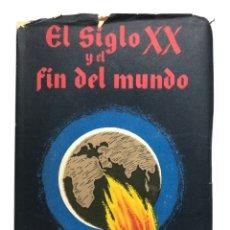 Libros de segunda mano: EL SIGLO XX Y EL FIN DEL MUNDO SEGÚN LA PROFECÍA DE SAN MALAQUÍAS. 1953. Lote 174074755
