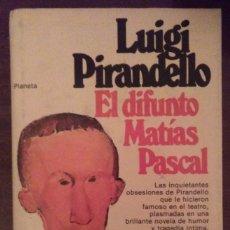Libros de segunda mano: LUIGI PIRANDELLO, EL DIFUNTO MATIAS PASCAL. PLANETA (TAPA DURA) 1979. Lote 174105104