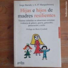 Libros de segunda mano: HIJAS E HIJOS DE MADRES RESILIENTES. TRAUMAS INFANTILES EN SITUACIONES EXTREMAS: VIOLENCIA DE GÉNERO. Lote 174105794