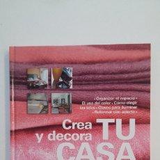 Libros de segunda mano: CREA Y DECORA TU CASA. INTERIORES - PRISMA PUBLICACIONES - 2006. TDK401. Lote 174124867