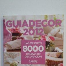 Libros de segunda mano: GUIADECOR 2012. LAS MEJORES 8000 TIENDAS DE DECORACION. EL MUEBLE. TDK401. Lote 174126260