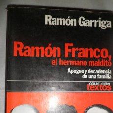 Libros de segunda mano: RAMÓN FRANCO, EL HERMANO MALDITO. RAMÓN GARRIGA.. Lote 174153032