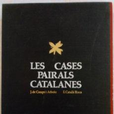 Libros de segunda mano: LES CASES PAIRALS CATALANES - TEXT DE J DE CAMPS I ARBOIX - 355 FOTOGRAFIES DE F CATALA ROCA. Lote 174165410