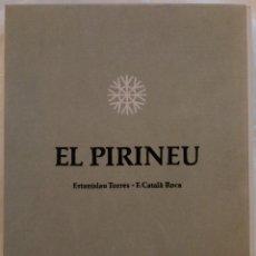 Libros de segunda mano: EL PIRINEU - TEXT D'ESTANISLAO TORRES - FOTOGRAFIES DE F CATALA ROCA. Lote 174165930