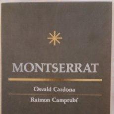 Libros de segunda mano: MONTSERRAT - TEXT D'OSVALD CARDONA - FOTOGRAFIES DE RAIMON CAMPRUBÍ. Lote 174166422