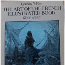 Libros de segunda mano: RAY, GORDON M. THE ART OF THE FRENCH ILLUSTRATED BOOK.. Lote 174169108