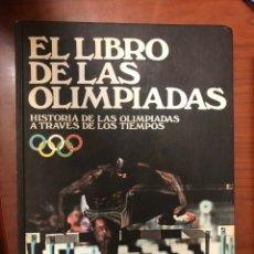 Libros de segunda mano: EL LIBRO DE LAS OLIMPIADAS. HISTORIA DE LAS OLIMPIADAS A TRAVÉS DE LOS TIEMPOS.. Lote 174180245