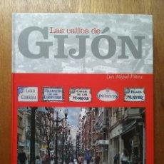 Libros de segunda mano: LAS CALLES DE GIJON, LUIS MIGUEL PIÑERA, EL COMERCIO, ASTURIAS, 2005. Lote 174185612