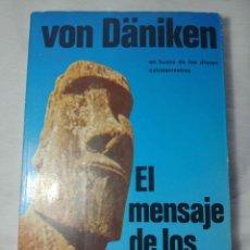 Libros de segunda mano: EL MENSAJE DE LOS DIOSES DE ERICH VON DANIKEN. Lote 174187672