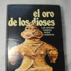 Libros de segunda mano: EL ORO DE LOS DIOSES DE ERICH VON DANIKEN. Lote 174188004