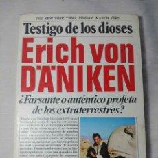Libros de segunda mano: TESTIGO DE LOS DIOSES DE ERICH VON DANIKEN. Lote 174191197
