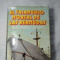 Libros de segunda mano: EL TRIANGULO MORTAL DE LAS BERMUDAS DE ALEJANDRO VIGNATI. Lote 174191382
