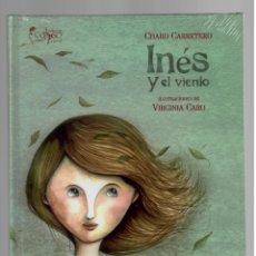 Libros de segunda mano: CHARO CARRETERO - INÉS Y EL VIENTO (2018). Lote 174207142