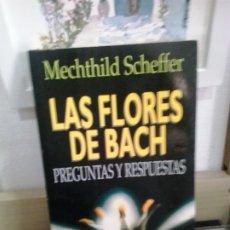 Libros de segunda mano: LMV - LAS FLORES DE BACH, PREGUNTAS Y RESPUESTAS. MECHTHILD SCHEFFER. Lote 174221145