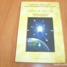 Libros de segunda mano: FAMILIA DE LUZ , CUENTOS Y ENSEÑANZAS DE LOS PLEYADIANOS , BARBARA MARCINIAK. Lote 174226213