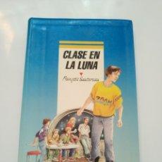 Libros de segunda mano: CLASE EN LA LUNA.- FRANÇOIS SAUTEREAU. Lote 174229387