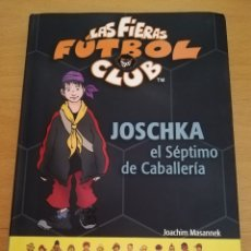 Libros de segunda mano: JOSCHKA Y EL SÉPTIMO DE CABALLERÍA (JOACHIM MASANNEK) DESTINO. Lote 174238745