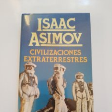 Libros de segunda mano: CIVILIZACIONES EXTRATERRESTRES.- ISAAC ASIMOV. Lote 174241444