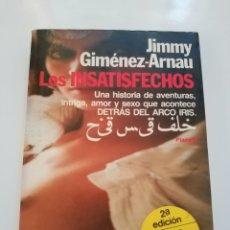 Libros de segunda mano: LOS INSATISFECHOS.- JIMMY GIMENEZ - ARNAU. Lote 174241648
