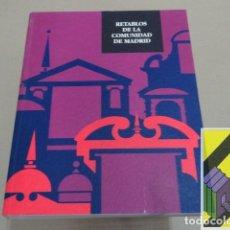 Libros de segunda mano: VARIOS AUTORES: RETABLOS DE LA COMUNIDAD DE MADRID. SIGLOS XV A XVIII. Lote 174243020