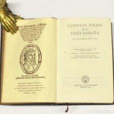Libros de segunda mano: AÑO 1949 - CUENTOS VIEJOS DE LA VIEJA ESPAÑA. DEL SIGLO XVIII AL SIGLO XVIII AGUILAR COLECCIÓN JOYA. Lote 174245067