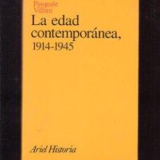 Libros de segunda mano: LIBRO PASQUALE VILLANI - LA EDAD CONTEMPORÁNEA, 1914-1945 - EDITORIAL ARIEL HISTORIA - NUEVO. Lote 174246088
