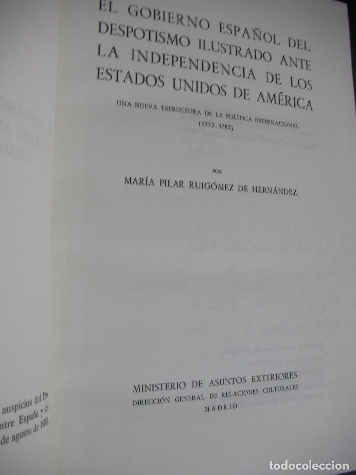 Libros de segunda mano: EL GOBIERNO ESPAÑOL DEL DEPOTISMO ILUSTRADO ANTE LA INDEPENDENCIA DE LOS ESTADOS UNIDOS - Foto 2 - 174264797