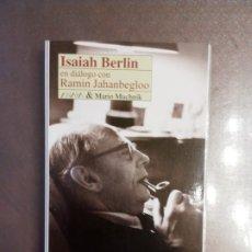 Libros de segunda mano: ISAIAH BERLIN EN DIÁLOGO CON RAMIN JAHANBEGLOO.. Lote 174046337