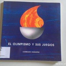 Libros de segunda mano: EL OLIMPISMO Y SUS JUEGOS - CONRADO DURANTEZ. Lote 174278624