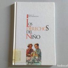 Libros de segunda mano: ANTONIO HERNANDEZ PALACIOS: LOS DERECHOS DEL NIÑO - GUÍAS Y DOCUMENTOS. Lote 174278694