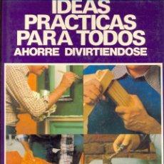 Libros de segunda mano: IDEAS PRACTICAS PARA TODOS AHORRE DIVIRTIENDOSE *- EDITORIA HMB AÑO 1975 PAGI 175 LE2957. Lote 174281734