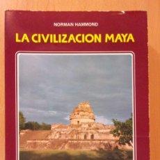 Livros em segunda mão: LA CIVILIZACIÓN MAYA / NORMAN HAMMOND / EDICIONES ISTMO. 1988. Lote 174285743